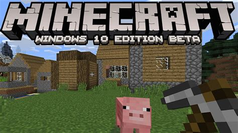 Minecraft for Windows 10 beta arrives on July 29th launch