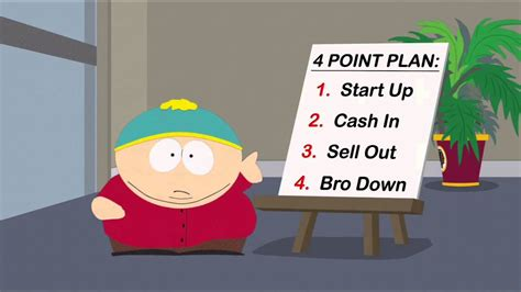 Eric Cartman-Start Up, Cash In, Sell Out, Bro Down - YouTube