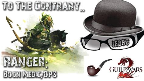 Ranger Build GW2 - To The Contrary - Boon Medic